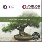ITIL V3 Small-scale Implementation by Ivor Macfarlane, Sharon Taylor, Great Britain: Office of Government Commerce (Paperback, 2009)