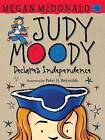 Judy Moody Declares Independence by Megan McDonald (Paperback / softback)