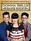Donna Bell's Bake Shop: Recipes and Stories of Family, Friends, and Food by Pauley Perrette, Matthew Sandusky, Darren Greenblatt (Hardback, 2015)