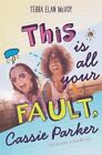 This Is All Your Fault, Cassie Parker by Terra Elan McVoy (Hardback, 2016)