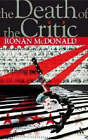 The Death of the Critic by Ronan McDonald (Hardback, 2007)