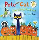 Pete the Cat: Five Little Pumpkins by James Dean (2015, Hardcover)