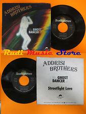 LP 45 7'ADDRIS BROTHER Ghost dancer Streetlight love 1979 italy SCOTTI cd mc dvd