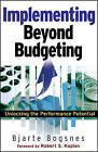 Implementing Beyond Budgeting: Unlocking the Performance Potential by Bjarte Bogsnes (Hardback, 2008)