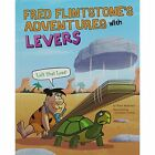 Fred Flintstone's Adventures with Levers: Lift That Load! by Mark Weakland (Hardback, 2016)