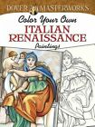 Dover Masterworks: Color Your Own Italian Renaissance Paintings by Marty Noble (Paperback, 2014)