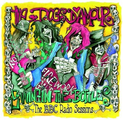 Dogs D'Amour - Swingin The Bottles: BBC Radio Sessions [New CD] UK - Import