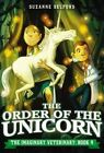 The Order of the Unicorn by Suzanne Selfors (Hardback, 2014)