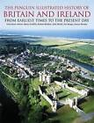 The Penguin Illustrated History of Britain and Ireland: From Earliest Times to the Present Day by Barry Cunliffe (Paperback, 2004)
