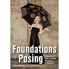 Foundations of Posing: A Comprehensive Guide for Wedding and Portrait Photographers by Pierre Stephenson (Paperback, 2015)