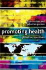 Promoting Health: Global Perspectives by Palgrave USA (Paperback, 2005)