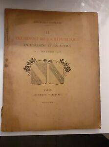 El Presidente de La República En Lorraine En Alsacia Imp.Nacional 1919 Impresión