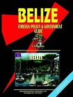 Belize Foreign Policy and Government Guide by International Business Publications, USA (Paperback / softback, 2003)