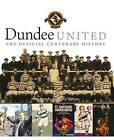 Dundee United: The Official Centenary History by Peter Rundo, Mike Watson (Hardback, 2009)