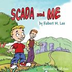 Scada and Me: A Book for Children and Management by Robert M Lee (Paperback / softback, 2013)