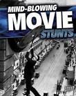 Mind-Blowing Movie Stunts by Joe Tougas (Hardback, 2015)