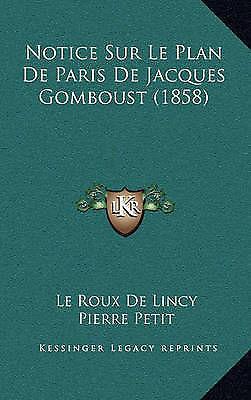Notice Sur Le Plan De Paris De Jacques Gomboust (1858) (French Edition) by De L