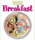 Breakfast: Healthy Choices by Vic Parker (Paperback, 2015)