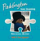 Paddington Goes Shopping by Michael Bond (Board book, 2009)