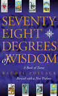Seventy-eight Degrees of Wisdom: a Book of Tarot by Rachel Pollack (Paperback, 1997)
