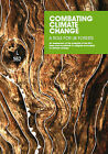 Combating Climate Change - a Role for UK Forests: An Assessment of the Potential of the UK's Trees and Woodlands to Mitigate and Adapt to Climate Change: Main Report by National Assessment of UK Forestry and Climate Change Steering Group (Paperback, 2009)