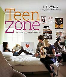 Teen Zone: Stylish Living for Teens von Judith Wilson | Buch | Zustand sehr gut