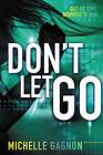 Don't Let Go by Michelle Gagnon (Paperback, 2015)