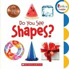 Do You See Shapes? by Scholastic (Board book, 2010)