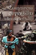 Lamentations of the Oppressed and Underprivileged