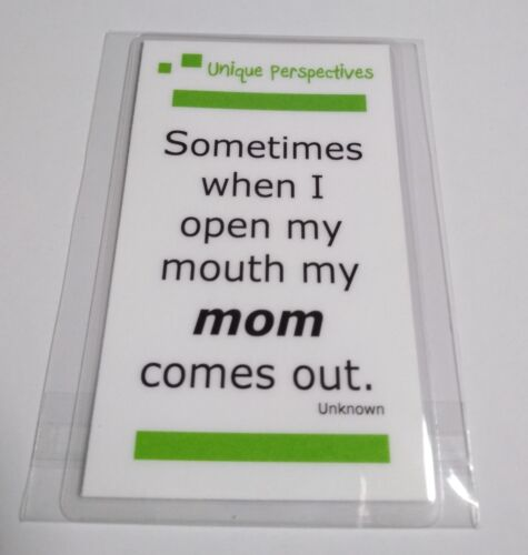 Decorative Magnet Funny Quote Sometimes When I Open My Mouth My Mom Comes Out
