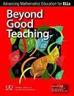 Beyond Good Teaching: Advancing Mathematics Education for ELLs by National Council of Teachers of Mathematics,U.S. (Paperback, 2012)