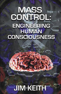 Mass Control: Engineering Human Consciousness - Keith, Jim - Very Good - 1931882