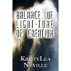 Balance of Light-Tone of Creation by Kristylea Neville (Paperback / softback, 2013)