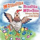 Chester the Easter Chicken by Jessica Vokey (Paperback / softback, 2012)