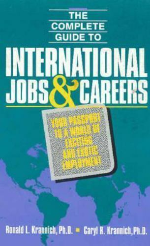 Complete Guide to International Jobs and Careers : Your Passport to a World o...