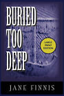 Buried Too Deep -LP by Jane Finnis (Paperback, 2008)
