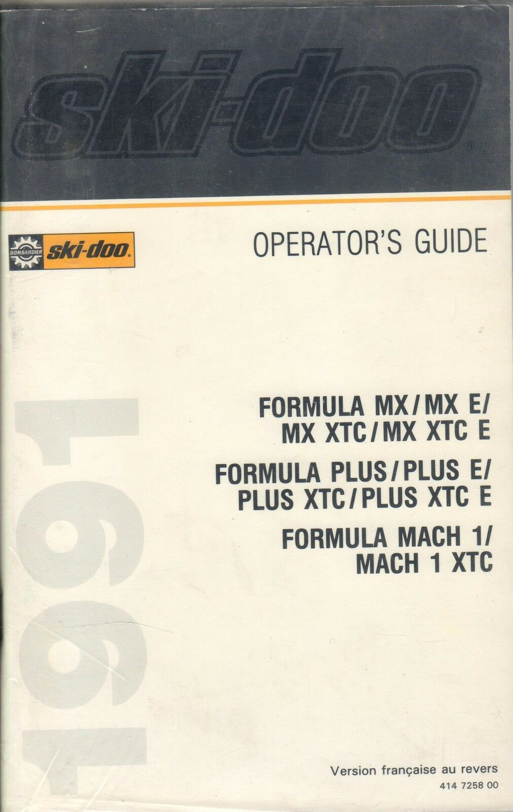 1991 SKI-DOO FORMULA MX/PLUS/MACH SNOWMOBILE OPERATORS MANUAL 414 7258 00