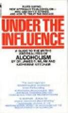 Under the Influence : A Guide to the Myths and Realities of Alcoholism by James R. Milam and Katherine Ketcham (1984, Paperback)