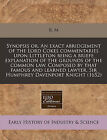 Synopsis Or, an Exact Abridgement of the Lord Cokes Commentaries Upon Littleton Being a Briefe Explanation of the Grounds of the Common Law. Composed by That Famous and Learned Lawyer, Sir Humphrey Davenport Knight (1652) by R M (Paperback / softback, 2010)