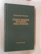 CARLO MAGNO UN PADRE DELL EUROPA Alessandro Barbero Laterza 2002 storia libro di
