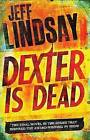 Dexter is Dead by Jeff Lindsay (Hardback, 2014)