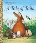 Tale of Tails von Garth Williams und Elizabeth MacPherson (2016, Gebundene Ausgabe)