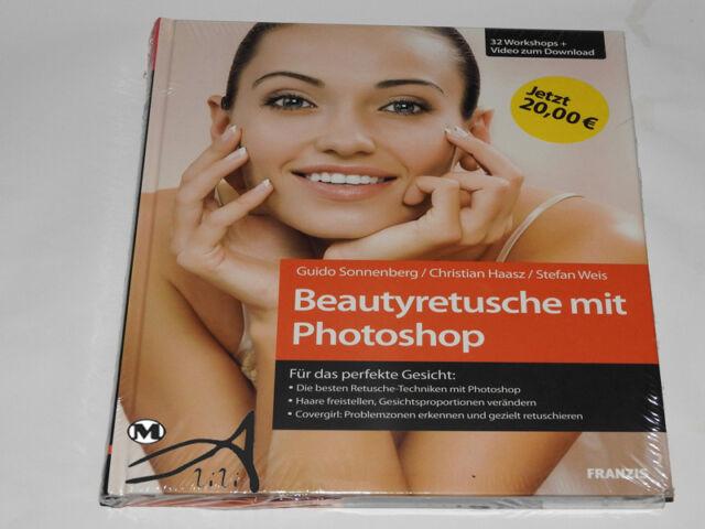 Beautyretusche mit Photoshop - Für das perfekte Gesicht, Workshop