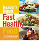 Fast Healthy Food: In Less Than 30 Minutes by Reader's Digest (Hardback, 2003)