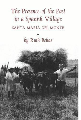 The Presence of the Past in a Spanish Village [Princeton Legacy Library] by Beha