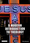 A Modern Introduction to Theology: New Questions for Old beliefs by Philip Kennedy (Paperback, 2006)