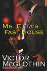 Ms. Etta's Fast House by Victor McGlothin (Paperback, 2007)
