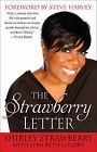 The Strawberry Letter: Real Talk, Real Advice, Because Bitterness Isn't Sexy by Shirley Strawberry (Paperback / softback)