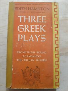 Three Greek Plays. Edith Hamilton.