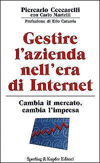Gestire l´azienda nell´era di Internet Ceccarelli Piercarlo
